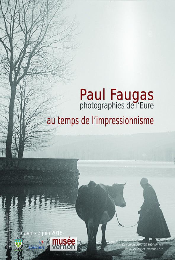 Paul Faugas photographies de l'Eure au temps de l'impressionnisme 7 avril - 3 juin 2018 Musée de Vernon