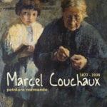 MARCEL COUCHAUX (1877 – 1939), PEINTURE NORMANDE DU 16 MARS AU 16 JUIN 2019 au Musée de Vernon